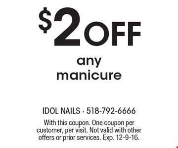 $2 off any manicure. With this coupon. One coupon per customer, per visit. Not valid with other offers or prior services. Exp. 12-9-16.