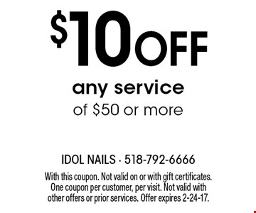 $10 Off any service of $50 or more. With this coupon. Not valid on or with gift certificates. One coupon per customer, per visit. Not valid with other offers or prior services. Offer expires 2-24-17.