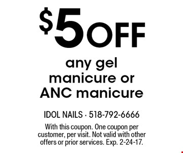 $5 Off any gel manicure or ANC manicure. With this coupon. One coupon per customer, per visit. Not valid with other offers or prior services. Exp. 2-24-17.