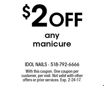 $2 Off any manicure. With this coupon. One coupon per customer, per visit. Not valid with other offers or prior services. Exp. 2-24-17.