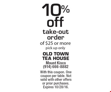 10% off take-out order of $25 or more. Pick up only. With this coupon. One coupon per table. Not valid with other offers or prior purchases. Expires 10/28/16.