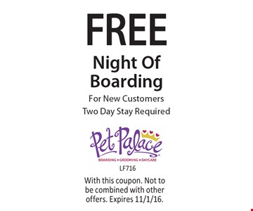 Free Night Of Boarding For New Customers. Two Day Stay Required. With this coupon. Not to be combined with other offers. Expires 11/1/16.