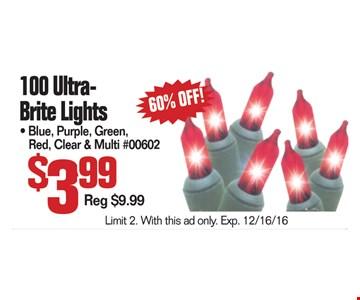 100 Ultra Brite Lights $3.99