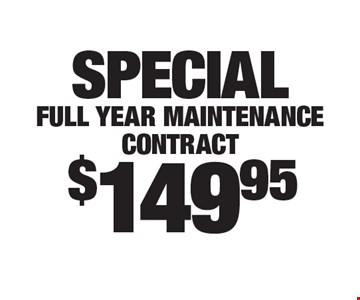 $149.95 special full year maintenance contract.
