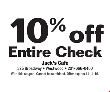 10% off Entire Check. With this coupon. Cannot be combined. Offer expires 11-11-16.