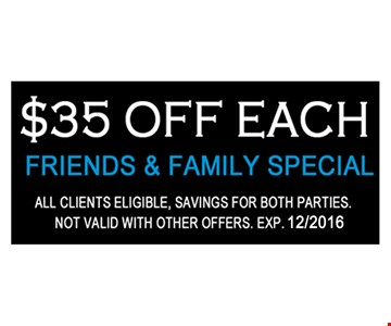 $35 off friends and family special