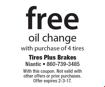 Free oil change with purchase of 4 tires. With this coupon. Not valid with other offers or prior purchases. Offer expires 2-3-17.