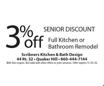 Senior discount. 3% off full kitchen or bathroom remodel. With this coupon. Not valid with other offers or prior services. Offer expires 11-25-16.