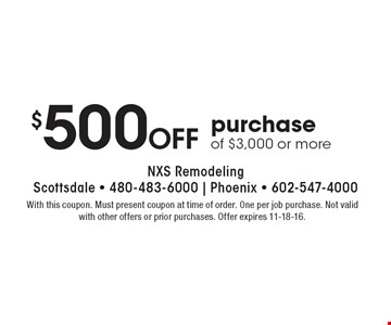 $500 off purchase of $3,000 or more. With this coupon. Must present coupon at time of order. One per job purchase. Not valid with other offers or prior purchases. Offer expires 11-18-16.
