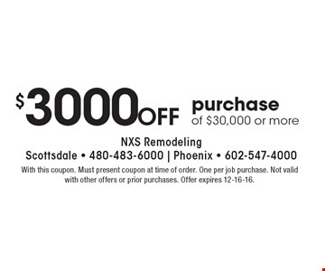 $3000 Off purchase of $30,000 or more. With this coupon. Must present coupon at time of order. One per job purchase. Not valid with other offers or prior purchases. Offer expires 12-16-16.