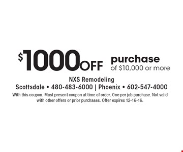 $1000 Off purchase of $10,000 or more. With this coupon. Must present coupon at time of order. One per job purchase. Not valid with other offers or prior purchases. Offer expires 12-16-16.