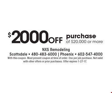 $2000 off purchase of $20,000 or more. With this coupon. Must present coupon at time of order. One per job purchase. Not valid with other offers or prior purchases. Offer expires 1-27-17.