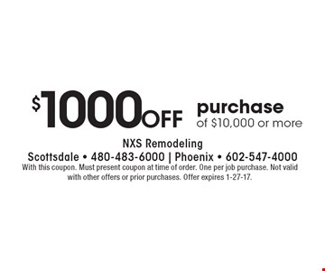 $1000 off purchase of $10,000 or more. With this coupon. Must present coupon at time of order. One per job purchase. Not valid with other offers or prior purchases. Offer expires 1-27-17.