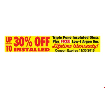 Up to 30% OFF installed windowstriple pane Insulated Glass plus FREE low-E Argon Gas Lifetime Warranty!