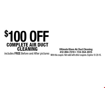 $100 OFF complete air duct cleaning includes free Before and After pictures. With this coupon. Not valid with other coupons. Expires 10-28-16.