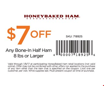 $7 Off Any Bone-In Half Ham 8 lbs or Larger