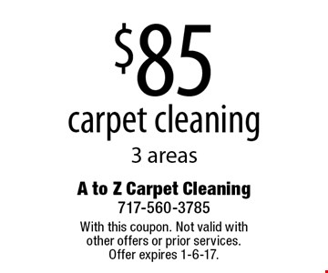 $85 carpet cleaning 3 areas. With this coupon. Not valid with other offers or prior services. Offer expires 1-6-17.