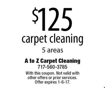 $125 carpet cleaning 5 areas. With this coupon. Not valid with other offers or prior services. Offer expires 1-6-17.