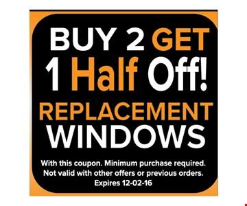 Buy 2, get 1 half off replacement windows