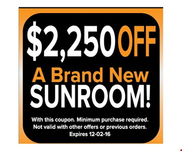 $2250 off a brand new sunroom