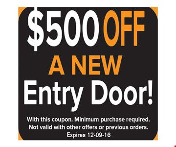 $2,250 off your brand new siding! With this coupon. Minimum purchase required. Not valid with other offers or previous orders. Expires 12-9-16.