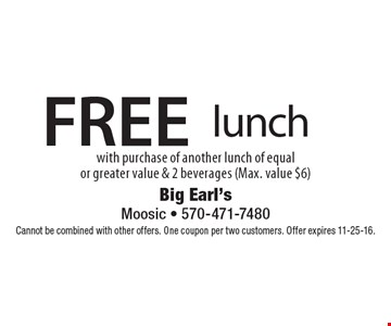 FREE lunch with purchase of another lunch of equalor greater value & 2 beverages (Max. value $6). Cannot be combined with other offers. One coupon per two customers. Offer expires 11-25-16.