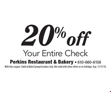 20% off Your Entire Check. With this coupon. Valid at Bala Cynwyd location only. Not valid with other offers or on holidays. Exp. 11/11/16.