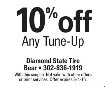 10%off Any Tune-Up. With this coupon. Not valid with other offers or prior services. Offer expires 3-4-16.