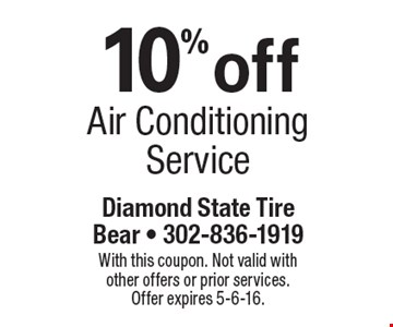 10%off Air Conditioning Service. With this coupon. Not valid with other offers or prior services. Offer expires 5-6-16.