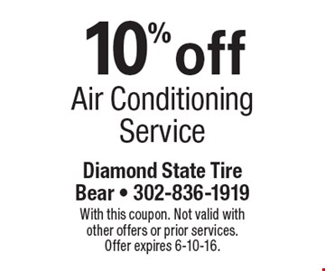 10%off Air Conditioning Service. With this coupon. Not valid with other offers or prior services. Offer expires 6-10-16.