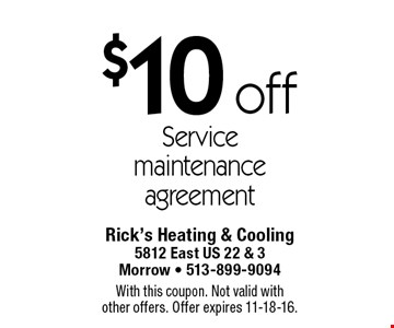 $10 off Service maintenance agreement. With this coupon. Not valid withother offers. Offer expires 11-18-16.