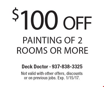 $100 Off Painting Of 2 Rooms Or More. Not valid with other offers, discounts or on previous jobs. Exp. 1/15/17.