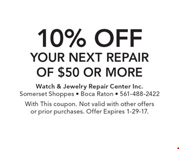 10% off your Next Repair of $50 or more With This coupon. Not valid with other offers or prior purchases. Offer Expires 1-29-17.