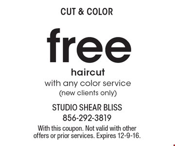 Cut & color. Free haircut with any color service (new clients only). With this coupon. Not valid with other offers or prior services. Expires 12-9-16.