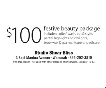 $100 festive beauty package. Includes: ladies' wash, cut & style, partial highlights or lowlights, brow wax & spa manicure or pedicure. With this coupon. Not valid with other offers or prior services. Expires 1-6-17.