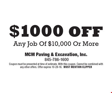 $1000 off Any Job Of $10,000 Or More. Coupon must be presented at time of estimate. With this coupon. Cannot be combined with any other offers. Offer expires 10-28-16. Must Mention Clipper.