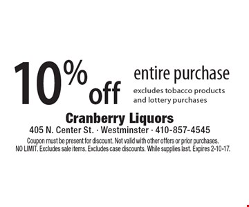 10% Off Entire Purchase. Excludes tobacco products and lottery purchases. Coupon must be present for discount. Not valid with other offers or prior purchases. NO LIMIT. Excludes sale items. Excludes case discounts. While supplies last. Expires 2-10-17.