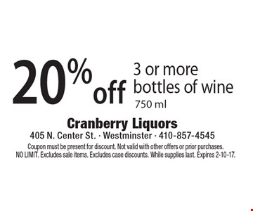 20% Off 3 Or More Bottles Of Wine. 750 ml. Coupon must be present for discount. Not valid with other offers or prior purchases. NO LIMIT. Excludes sale items. Excludes case discounts. While supplies last. Expires 2-10-17.