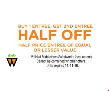 Buy 1 Entree, Get 2nd Entree Half Off