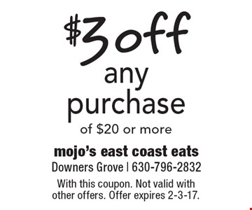 $3 off any purchase of $20 or more. With this coupon. Not valid with other offers. Offer expires 2-3-17.