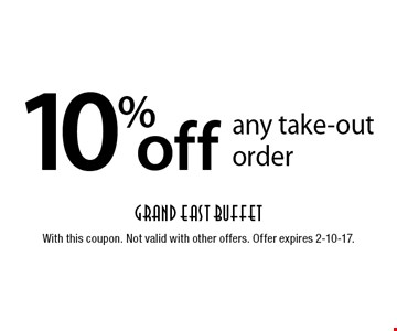 10% off any take-out order. With this coupon. Not valid with other offers. Offer expires 2-10-17.