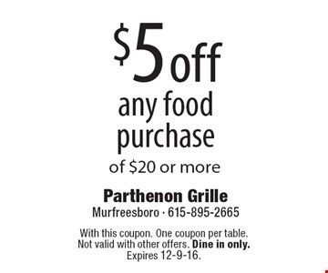 $5 off any food purchase of $20 or more. With this coupon. One coupon per table. Not valid with other offers. Dine in only. Expires 12-9-16.