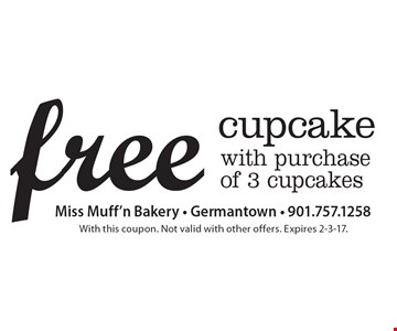 Free cupcake with purchase of 3 cupcakes. With this coupon. Not valid with other offers. Expires 2-3-17.