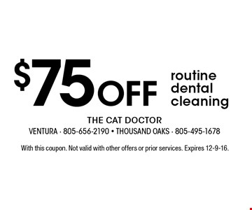 $75 OFF routine dental cleaning. With this coupon. Not valid with other offers or prior services. Expires 12-9-16.