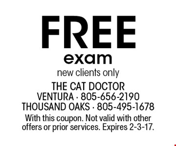 FREE exam. New clients only. With this coupon. Not valid with other offers or prior services. Expires 2-3-17.