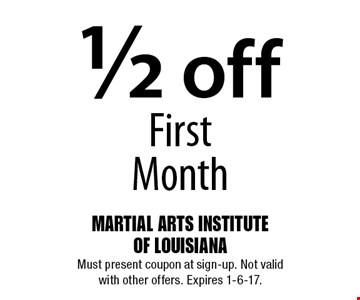 1/2 off First Month. Must present coupon at sign-up. Not valid with other offers. Expires 1-6-17.