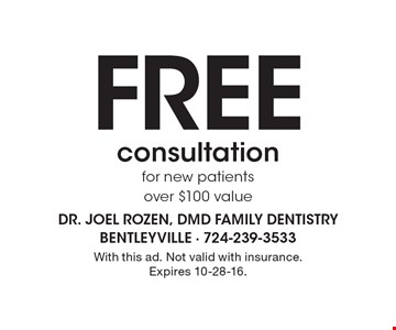 Free consultation for new patients over $100 value. With this ad. Not valid with insurance. Expires 10-28-16.