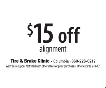 $15 off alignment. With this coupon. Not valid with other offers or prior purchases. Offer expires 2-3-17.