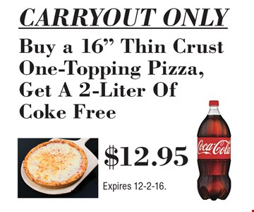 CARRYOUT ONLY $12.95 Buy a 16