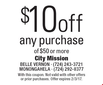 $10o ff any purchase of $50 or more. With this coupon. Not valid with other offers or prior purchases. Offer expires 2/3/17.